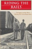 Riding the Rails Teenagers on the Move During the Great Depression 2014 9780692302118 Front Cover