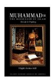 Muhammad - The Messenger of Islam : His Life and Prophecy 2002 9781930409118 Front Cover