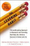 Learning Habit A Groundbreaking Approach to Homework and Parenting That Helps Our Children Succeed in School and Life 2014 9780399167119 Front Cover