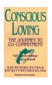 Conscious Loving The Journey to Co-Committment 1st 1992 9780553354119 Front Cover