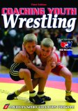 Coaching Youth Wrestling 3rd 2007 Revised 9780736067119 Front Cover