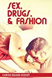Sex, Drugs and Fashion 2013 9780983960119 Front Cover