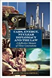 Cars, Energy, Nuclear Diplomacy and the Law A Reflective Memoir of Three Generations 2012 9781442220119 Front Cover