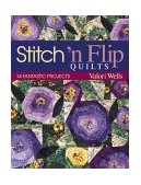 Stitch 'n Flip Quilts 14 Fantastic Projects 2010 9781571201119 Front Cover