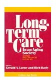 Long-Term Care in an Aging Society Choices and Challenges for the '90s 1992 9780879757120 Front Cover