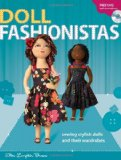Doll Fashionistas Beautiful Dolls and Ultra-Cool Fashions You Create with Needle and Thread 2009 9780896897120 Front Cover