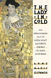 Lady in Gold The Extraordinary Tale of Gustave Klimt's Masterpiece, Portrait of Adele Bloch-Bauer 1st 2015 9781101873120 Front Cover