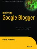 Beginning Google Blogger 2010 9781430230120 Front Cover