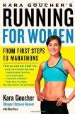 Kara Goucher's Running for Women From First Steps to Marathons 2011 9781439196120 Front Cover