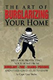 Art of Burglarizing Your Home 2013 9781479796120 Front Cover