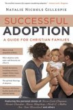 Successful Adoption A Guide for Christian Families 2006 9781591454120 Front Cover