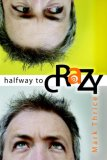 Halfway to Crazy 2007 9781600370120 Front Cover