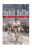 Uphill Battle Cycling's Great Climbers 2003 9781931382120 Front Cover