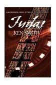 Judas A Biographical Novel of the Life of Judas Iscariot 2001 9780595166121 Front Cover
