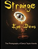 Strange Eye Deas the Photography of Darryl Taylor Kravitz 2011 9781466407121 Front Cover