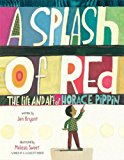 Splash of Red The Life and Art of Horace Pippin 2013 9780375967122 Front Cover