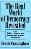 Real World of Democracy Revisited And Other Essays on Democracy and Socialism 1994 9781573924122 Front Cover