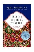 Call Me Ishmael Tonight A Book of Ghazals 1st 2004 9780393326123 Front Cover