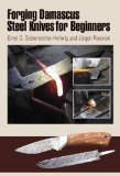 Forging Damascus Steel Knives for Beginners 2012 9780764340123 Front Cover