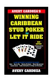 Avery Cardoza's Caribbean Stud Poker and Let It Ride 1998 9780940685123 Front Cover