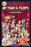My Year of Flops The A. V. Club Presents One Man's Journey Deep into the Heart of Cinematic Failure 2010 9781439153123 Front Cover