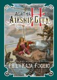Agatha H. and the Airship City 2011 9781597802123 Front Cover