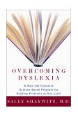Overcoming Dyslexia A New and Complete Science-Based Program for Reading Problems at Any Level 2003 9780375400124 Front Cover