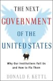 Next Government of the United States Why Our Institutions Fail Us and How to Fix Them 2008 9780393051124 Front Cover