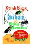 Stink Bugs, Stick Insects, and Stag Beetles And 18 More of the Strangest Insects on Earth 2000 9780471357124 Front Cover