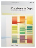 Database in Depth Relational Theory for Practitioners 1st 2005 9780596100124 Front Cover