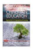 Mapping Christian Education Approaches to Congregational Learning 1st 1997 9780687008124 Front Cover