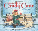 Legend of the Candy Cane The Inspirational Story of Our Favorite Christmas Candy 2012 9780310730125 Front Cover