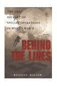 Behind the Lines Oral History of Special Operations in World War II 2004 9780451211125 Front Cover