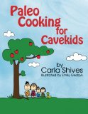 Paleo Cooking for Cavekids 2012 9780985554125 Front Cover