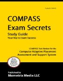 COMPASS Exam Secrets Study Guide COMPASS Test Review for the Computer Adaptive Placement Assessment and Support System 2015 9781609710125 Front Cover