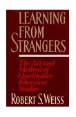 Learning from Strangers The Art and Method of Qualitative Interview Studies 1995 9780684823126 Front Cover