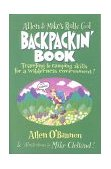 Backpackin' Book Traveling and Camping Skills for a Wilderness Environment! 1st 2001 9781560449126 Front Cover