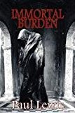 Immortal Burden 2011 9781613181126 Front Cover