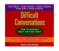 Difficult Conversations : How to Discuss What Matters Most 1999 9780553456127 Front Cover