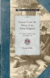 Leaves from the Diary of an Army Surgeon Or, Incidents of Field, Camp, and Hospital Life 2008 9781429015127 Front Cover