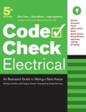 Code Check Electrical An Illustrated Guide to Wiring a Safe House 5th 2008 9781600850127 Front Cover