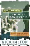 I Live in the Future and Here's How It Works Why Your World, Work and Brain Are Being Creatively Disrupted 1st 2011 9780307591128 Front Cover