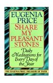 Share My Pleasant Stones Daily Meditations for Every Day of the Year 1991 9780385417129 Front Cover