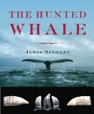 Hunted Whale 2013 9780393069129 Front Cover