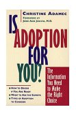 Is Adoption for You The Information You Need to Make the Right Choice 1998 9780471183129 Front Cover
