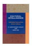 Cultural Intelligence Individual Interactions Across Cultures 1st 2003 9780804743129 Front Cover