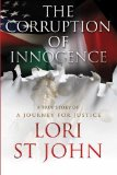 Corruption of Innocence A Journey for Justice 2013 9780989040129 Front Cover