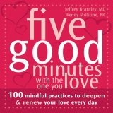 Five Good Minutes with the One You Love 100 Mindful Practices to Deepen and Renew Your Love Every Day 2008 9781572245129 Front Cover