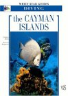 Cayman Islands White Star Guides Diving 2006 9788854401129 Front Cover
