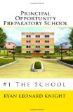 Principal Opportunity Preparatory School #1 the School 2010 9781449983130 Front Cover